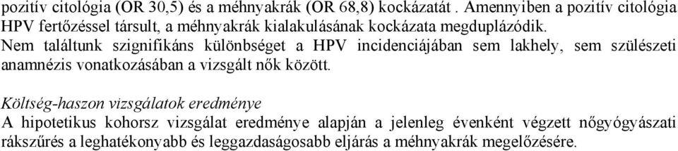 pozitív eredmény papilloma vírus)